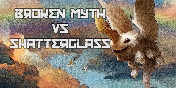 broken myth vs shatterglass
